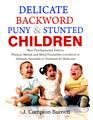 Delicate, Backward, Puny & Stunted Children, James Compton Burnett