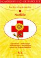 Homöopathischer Ratgeber 2: Bei Notfällen, Ravi Roy / Carola Lage-Roy