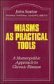 Miasms as Practical Tools, John Saxton
