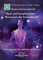 Haut und Lymphsystem - Bastionen der Immunkraft, Rosina Sonnenschmidt