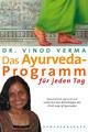 Das Ayurveda Programm für jeden Tag, Vinod Verma