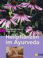 Heilpflanzen im Ayurveda, Hans-Heinrich Rhyner / Birgit Frohn