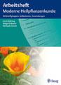 Arbeitsheft moderne Heilpflanzenkunde, Ursel Bühring / Helga Ell-Beiser / Michaela Girsch