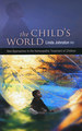 The Child's World: New Approaches to the Homeopathic Treatment of Children, Linda Johnston