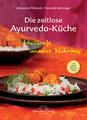 Die zeitlose Ayurveda-Küche, Alexander Pollozek / Dominik  Behringer