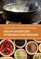 Heilpflanzen der Ayurvedischen Medizin, Andrea Zoller / Hellmuth Nordwig