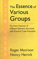 The Essence of Various Groups - Live Cases, Roger Morrison / Nancy Herrick