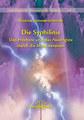Die Syphilinie - Das Höchste und das Niedrigste durch die Mitte vereinen - Band 1, Rosina Sonnenschmidt