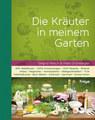 Die Kräuter in meinem Garten, Siegrid Hirsch / Felix Grünberger