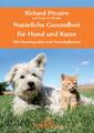 Natürliche Gesundheit für Hund und Katze, Richard H. Pitcairn / Susan Pitcairn