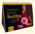 Gelassen wie ein Buddha, Ilona Daiker