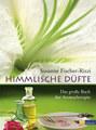 Himmlische Düfte, Susanne Fischer-Rizzi / Peter Ebenhoch