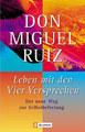 Leben mit den Vier Versprechen, Don Miguel Ruiz