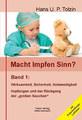Macht Impfen Sinn? - Band 1, Hans U. P. Tolzin
