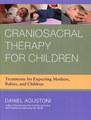 Craniosacral Therapy for Children, Daniel Agustoni
