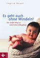 Es geht auch ohne Windeln!, Ingrid Bauer