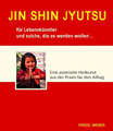 JIN SHIN JYUTSU für Lebenskünstler und solche, die es werden wollen..., Friedl Weber