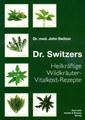Dr. Switzers Heilkräftige Wildkräuter-Vitalkost-Rezepte, John Switzer