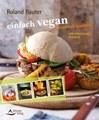 einfach vegan - draußen kochen, Roland Rauter