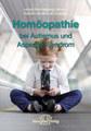Homöopathie bei Autismus und Asperger-Syndrom, Judyth Reichenberg-Ullman / Robert Ullman / Ian Luepker