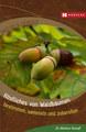 Köstliches von Waldbäumen, Markus Strauß
