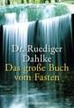 Das große Buch vom Fasten, Rüdiger Dahlke