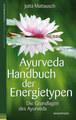 Ayurveda - Handbuch der Energietypen, Jutta Mattausch