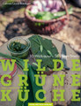 Wilde Grüne Küche, Gabriele L. Bräutigam