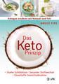 Das Keto-Prinzip: Ketogen ernähren mit Kokosöl und Fett, Bruce Fife