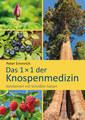 Das 1×1 der Knospenmedizin kombiniert mit Schüßler-Salzen, Peter Emmrich