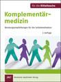 Komplementärmedizin - für die Kitteltasche, Gerald Bauer / Holger Baumgarte