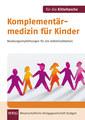 Komplementärmedizin für Kinder - für die Kitteltasche, Birgit Emde / Michaela Glöckler