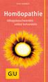 Homöopathie - Alltagsbeschwerden selbst behandeln, Sven Sommer