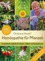 Homöopathie für Pflanzen - Der Klassiker in der 14. Auflage, Christiane Maute®