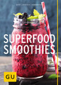 Superfood-Smoothies, Christian Guth / Burkhard Hickisch / Martina Dobrovicova