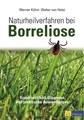 Naturheilverfahren bei Borreliose, Werner Kühni / Walter von Holst
