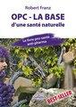 OPC - La base d'une santé naturelle, Robert Franz
