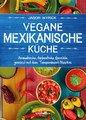 Vegane mexikanische Küche, Jason Wyrick