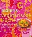 Indiens vegetarische Küche, Monisha Bharadwaj