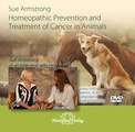 Homeopathic Prevention and Treatment of Cancer in Animals-DVD, Sue Armstrong