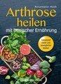 Arthrose heilen mit basischer Ernährung, Rosemarie Muth