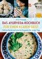 Das Ayurveda-Kochbuch für einen klaren Geist, Kate O'Donnell