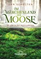 Im Märchenland der Moose, Jan Scholten