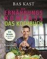 Der Ernährungskompass - Das Kochbuch, Bas Kast