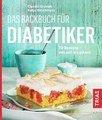 Das Backbuch für Diabetiker, Grzelak / Hirschmann