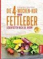 Die 4-Wochen-Kur gegen Fettleber, Nicolai Worm / Melanie Teutsch