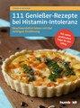 111 Genießer-Rezepte bei Histamin-Intoleranz, Daniela Mainzer