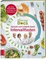 Die Ernährungs-Docs - Gesund und schlank durch Intervallfasten, Anne Fleck / Matthias Dr. med. Riedl / Jörn Klasen / Silja Schäfer