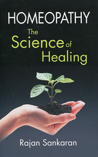 Homeopathy - The Science of Healing/Rajan Sankaran