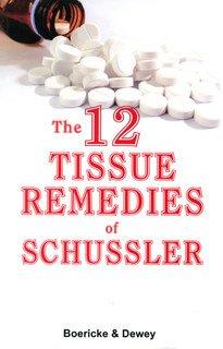 The Twelve Tissue Remedies of Schussler/William Boericke / Willis Alonzo Dewey